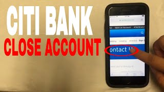 ✅  4 Ways To Close Citi Group Bank Account 🔴