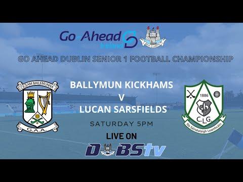 Ballymun Kickhams v Lucan Sarsfields- Go Ahead Dublin Senior 1 Football Quarter Final