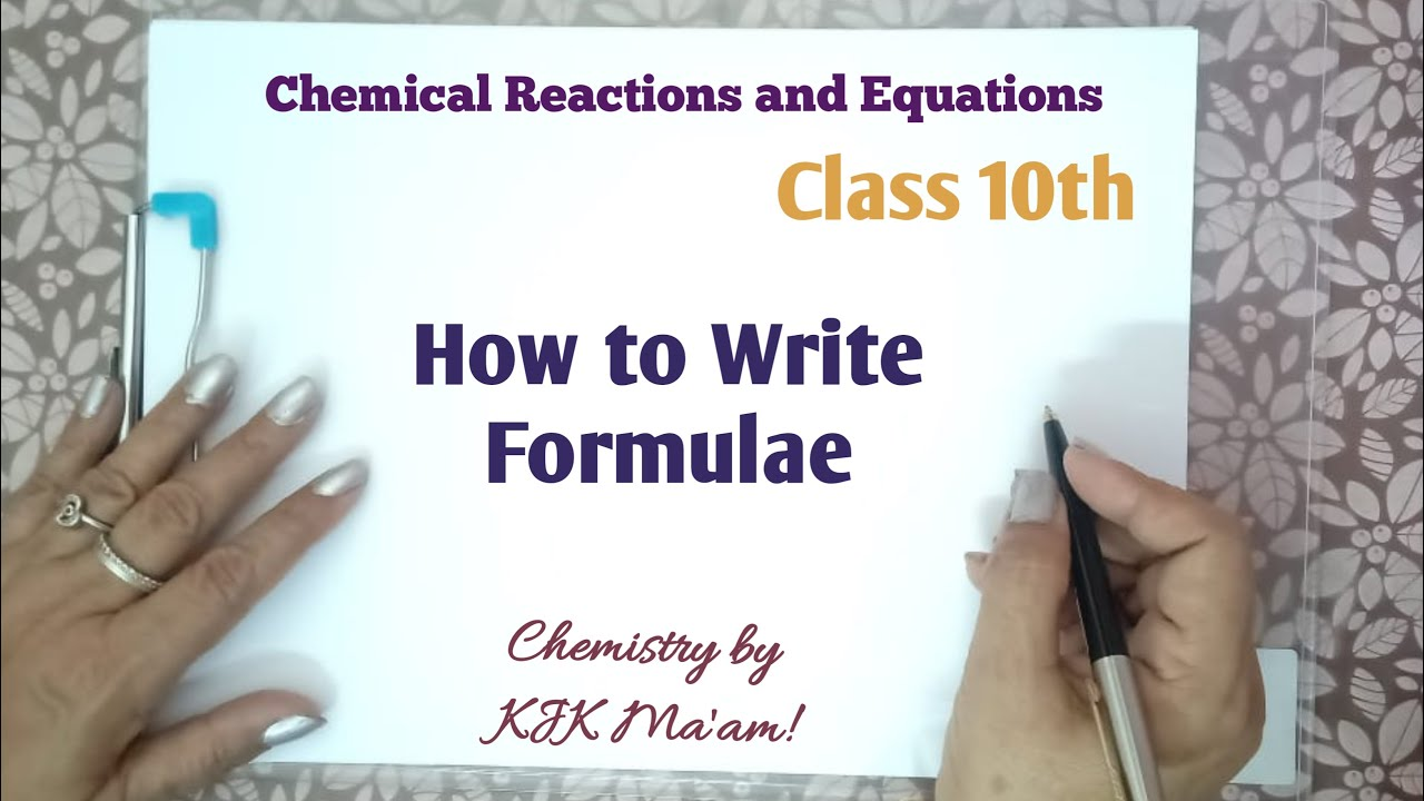 Ch 28 - Chemical Reactions and Equations - How to Write Formulae