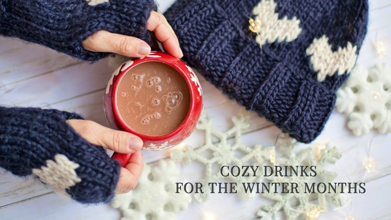 Cozy Drinks for the Winter Months & Holidays (Vegan)