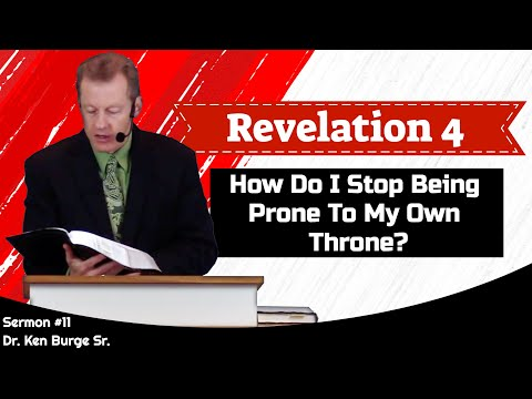 how-do-i-stop-being-prone-to-my-own-throne?---revelation-4