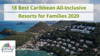 18 Best Caribbean All-Inclusive Resorts for Families 2020 | Family Vacation Critic