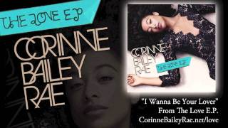 "Corinne Bailey Rae - ""I Wanna Be Your Lover"" [Official Audio]"