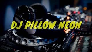 DJ PILLOW NEON SERULING & SLOW BERSIUL 2018 (prod.RICKOPILLOW)