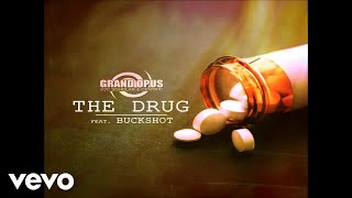 Grand Opus - The Drug (Audio Video) ft. Buckshot