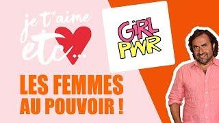 La playlist « Girl Power » - Je t'aime etc