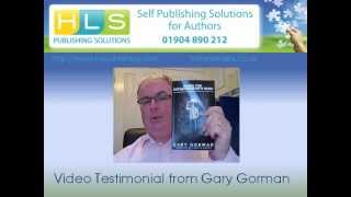 Video Testimonial from author Gary Gorman for HLS Publishing Solutions