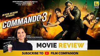 Commando 3 | Bollywood Movie Review by Anupama Chopra | Vidyut Jammwal | Film Companion