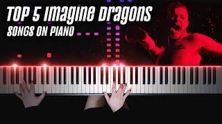 TOP 5 IMAGINE DRAGONS SONGS ON PIANO   Piano Cover by Pianella Piano
