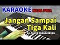 JANGAN SAMPAI TIGA KALI - Tagor Pangaribuan | KARAOKE HD