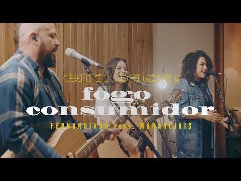 Fernandinho – Fogo Consumidor ft. Mananciais
