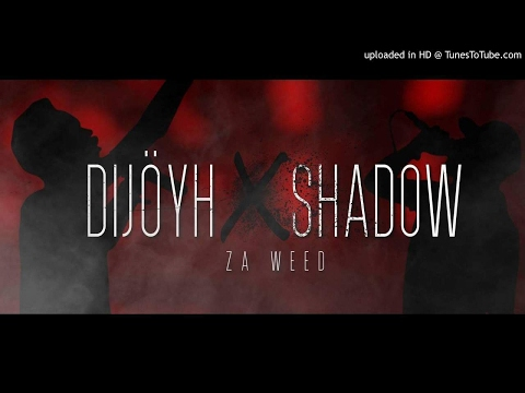 Dijôyh Smithy ft Shadow Bangz ZA WEED - (Official Audio)