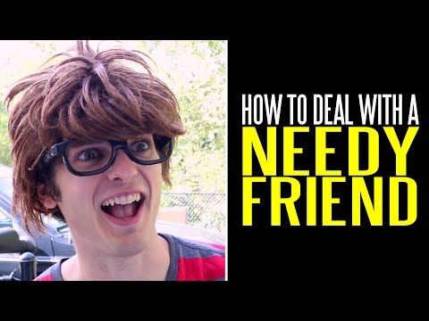 How to Deal with a Needy Friend