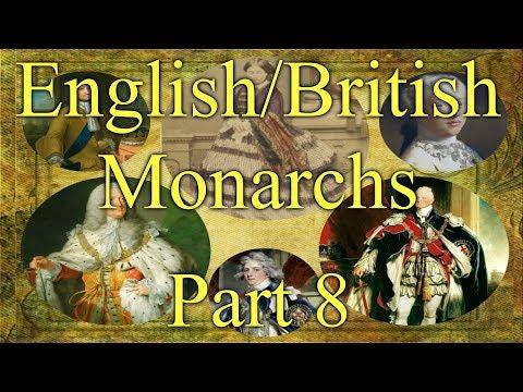 English/British Monarchs, Part 8, 1714AD - 1901AD House of Hanover