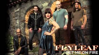 Flyleaf – Set Me On Fire