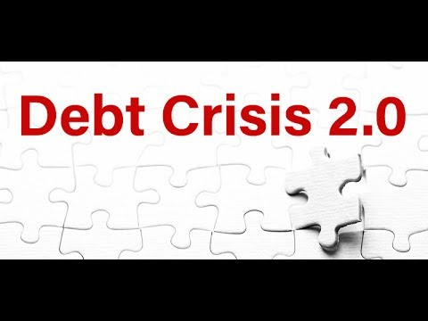 Debt Crisis 2.0: How the Pieces are Falling into Place