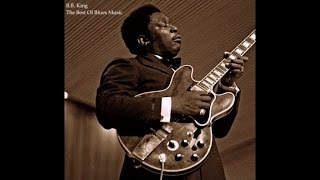 B.B. King - The Best Of Blues Music (The Greatest Masterpieces) [Fantastic Electric Blues Tracks]