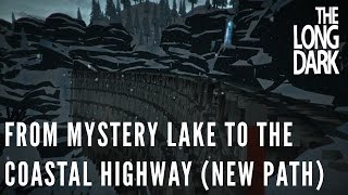 The Long Dark - From Mystery Lake To The Coastal Highway (New Path) (Alpha v.244)