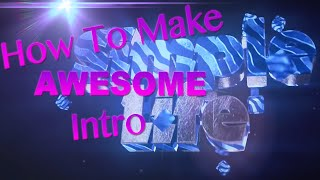 how to make an epic intro under 5 min free