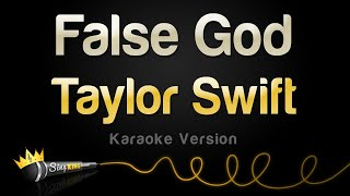 Taylor Swift  - False God (Karaoke Version)