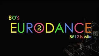 80's Eurodance B612Js Mix 2