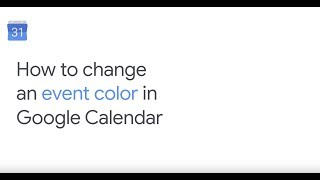 How To: Change an Event Color in Google Calendar