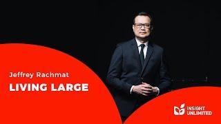 Jeffrey Rachmat - Living large