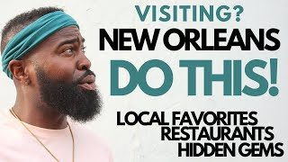 The Local's Guide To New Orleans, Louisiana In 48 Hours