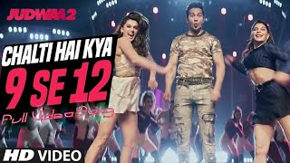 Chalti Hai Kya 9 Se 12 - full song (Judwaa 2) full song video download in full HD 1080p