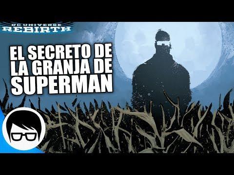 ¿QUE ESCONDE LA GRANJA DE SUPERMAN?   Superman Rebirth #17   COMIC NARRADO