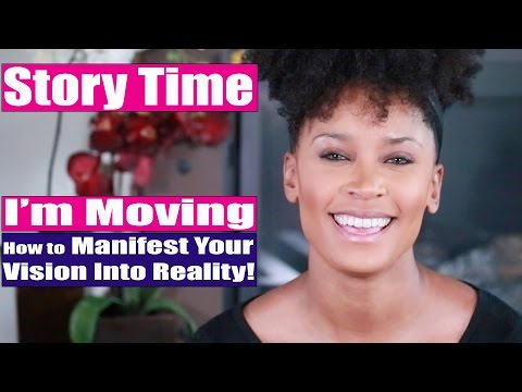 Story Time | How to Manifest Your Vision Board: I'M MOVING!