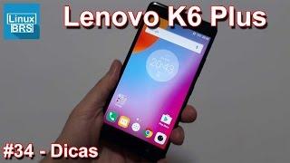 Lenovo Vibe K6 Plus - Dicas