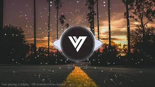 Coldplay - The Scientist (Vories Remix)
