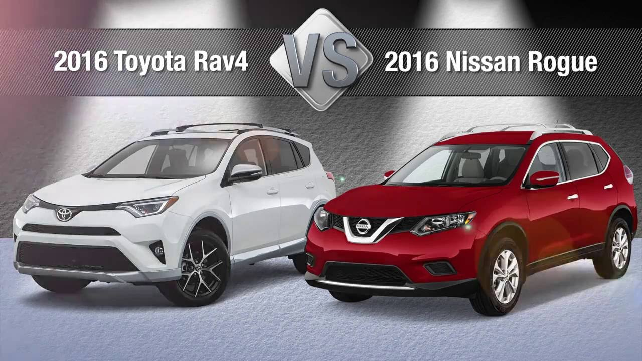 2016 Nissan Rogue Vs Toyota Rav 4 Comparison
