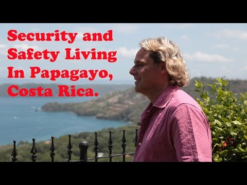 Security and Safety Living in Papagayo, Costa Rica.