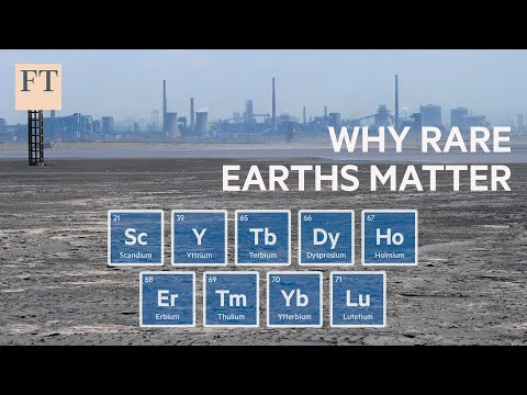 Why China's control of rare earths matters | FT