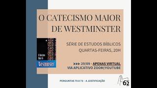 Estudo Bíblico - Tema: Catecismo Maior - Perguntas 70 - 73