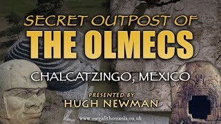 Secret Outpost of the Olmecs - Chalcatzingo in Ancient Mexico