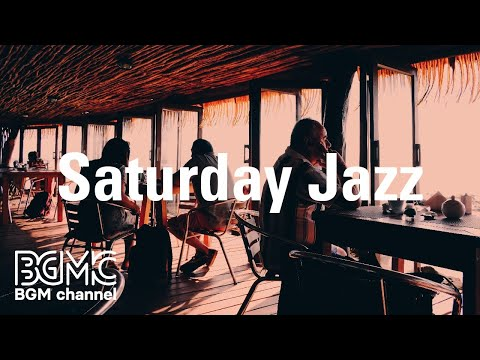 Saturday Jazz: Day Time Smooth Jazz Cool Vibe - Background Music for Work, Studying, Read and Chill