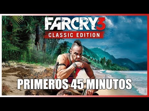 Primeros 45 minutos en Far Cry 3 Classic Edition