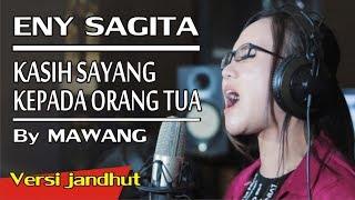 Download Eny Sagita - Kasih Sayang Kepada Orang Tua - Versi Jandhut