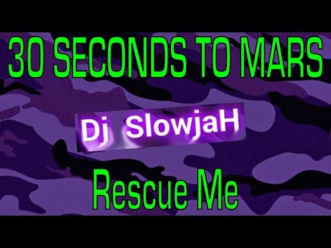 [SLOWED] Thirty Seconds To Mars - Rescue Me (BASS BOOSTED CHOPPED REMIX COVER) By Dj Slowjah