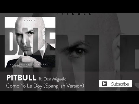 Don miguelo Ft. Pitbull - Como Yo Le Doy (Spanglish Version)