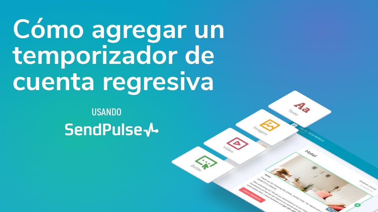 Cómo agregar un temporizador de cuenta regresiva usando SendPulse
