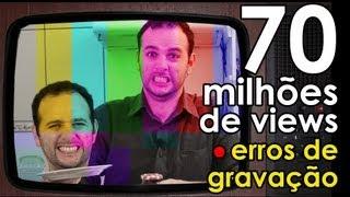 70 Milhões de views - Os erros de gravação do Manual do Mundo