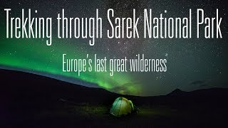 Sarek, Europe's Last Great Wilderness