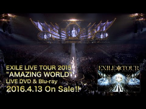 EXILE / EXILE 松本利夫・ÜSA・MAKIDAI 2015 Last Live Tour Documentary (LIVE DVD & Blu-ray)