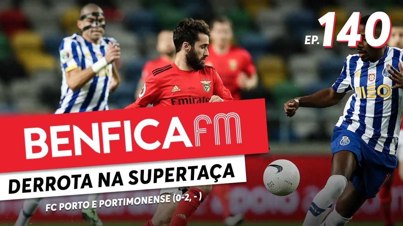 Benfica FM #140 - Portimonense e FC Porto (2-1, 0-2)