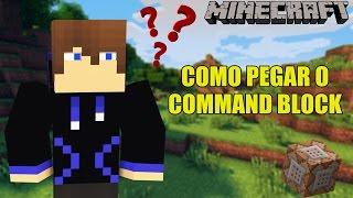 COMO PEGAR O COMMAND BLOCK NO MINECRAFT 1.9/1.10