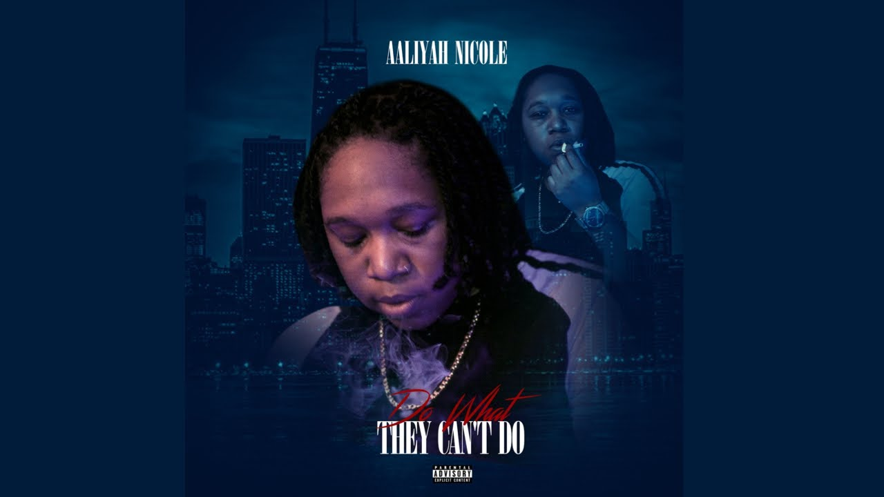 Aaliyah Nicole - Do What They Can't Do (Official Music Video) [Explicit]